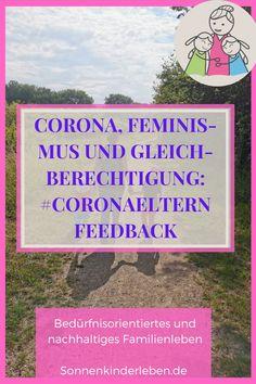 Meine Blogparade zum Thema Corona, Feminismus und Gleichberechtigung ist zu Ende und es gab sehr viele tolle Beiträge. Ein paar davon möchte ich euch heute kurz vorstellen und anteasern. Außerdem stehen wir vor der Frage, wie die Kinderbetreuung in der Corona-Zeit gelöst werden kann und ich stelle euch eine Umfrage zum Thema #CoronaElternFeedback vor.