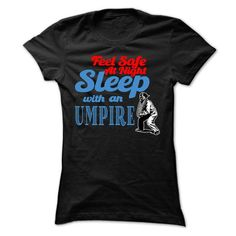 Feel Safe At Night Sleep with an Umpire T-Shirts, Hoodies (21.99$ ==► Order Here!)