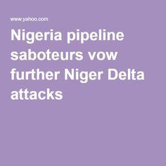 Nigeria pipeline saboteurs vow further Niger Delta attacks