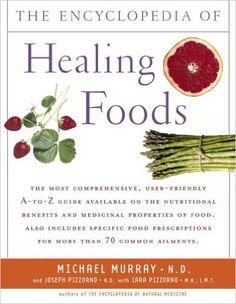 Encyclopedia of Healing Foods: Michael T. Murray, Joseph Pizzorno, Lara Pizzorno: 9780743480529: Amazon.com: Books
