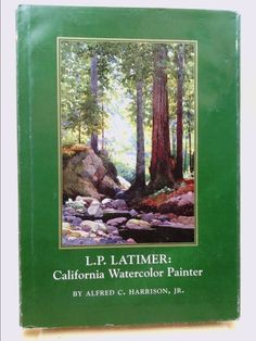 L.P. Latimer:: California Watercolor Painter (Alfred C. Harrison Jr.) | New and Used Books from Thrift Books