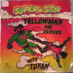 Yellowman has arrived with Toyan
