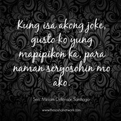 Hugot Lines by Sen. Hugot Quotes Tagalog, Tagalog Quotes Hugot Funny, Memes Tagalog, Patama Quotes, Filipino Funny, Filipino Quotes, Pinoy Quotes, Tagalog Love Quotes, Filipino Pick Up Lines