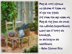 Afrikaanse Inspirerende Gedagtes & Wyshede: Helen Steiner Rice Inspirasies Helen Steiner Rice Poems, Good Morning Wishes, Morning Messages, Afrikaanse Quotes, Goeie Nag, Quotes For Whatsapp, Outdoor Structures, Inspirational Quotes, Verses
