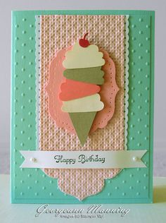 handmade birthday card ,,, pretty pastel color combo .... texture from two different embossing folders ,,, four-scoop topsy turvy punched ice cream cone ... luv it!! ... and so would my nephew who is trying to get his fiance to forget about a wedding cake and have copious amounts of ice-cream instead at their wedding ... just one extra scoop on this card ,,, scoops are the frosting part from the cupcake punch ....Stampin' Up!