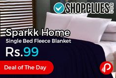 Shopclues #DealofTheDay is offering 88% off on Sparkk Home Single Bed Fleece Blanket Just at Rs.99. Fleece AC Blanket, Size 60X90 inch, Material 100% Polyester. Shopclues Coupon Code – SCOUAJSL9 Shopclues Sitewide 20% off Coupon Code – PREPAID20  http://www.paisebachaoindia.com/sparkk-home-single-bed-fleece-blanket-just-at-rs-99-shopclues/