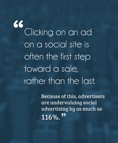 """""""Clicking on an ad on a social site is often the first step toward a sale, rather than the last. Because of this, advertisers are undervaluing social advertising by as much as Social Advertising, First Step, Letter Board, Ads, Lettering, Facebook, Personalized Items, Drawing Letters, Brush Lettering"""