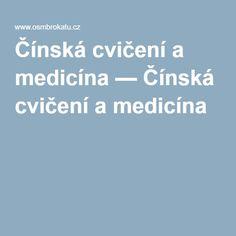 Čínská cvičení a medicína — Čínská cvičení a medicína Med