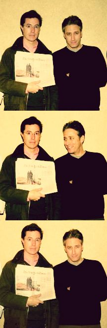 Jon Stewart and Stephen Colbert...AKA my number #1 sources for news.