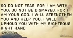 Do not #fear. God will keep hold of you! #Isaiah