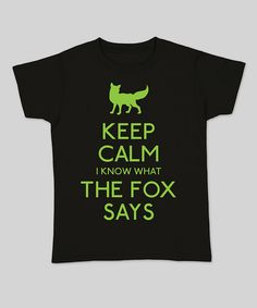 Take a look at this KidTeeZ Black 'Keep Calm I Know What the Fox Says' Fitted Tee - Women on zulily today!