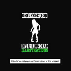 Resurrection Of the Undead https://www.instagram.com/resurrection_of_the_undead/