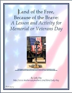 Land of the Free Because of the Brave: For Memorial/Veterans Day  Lesson & Activity