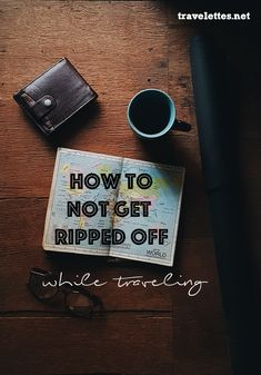 Travelettes | 10 Rules to Avoid being Ripped Off when Traveling | http://www.travelettes.net