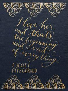 """Lo tomo como declaración profunda de amor """"to my one and only."""" F. Scott Fitzgerald."""
