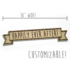 wide custom sign -- personalize a birthday, wedding, graduation, you name it! Diy Photo Booth, Custom Wood Signs, Personalized Signs, Happily Ever After, Graduation, Birthday, Handmade, Wedding, Personalised Signs