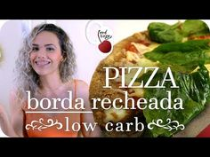 PIZZA COM BORDA RECHEADA LOW CARB | Massa Incrível!!! - YouTube