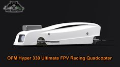 OFM Hyper 330 Ultimate FPV Racing Quadcopter