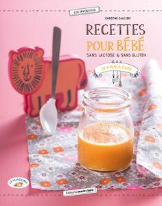 Recettes pour bébé sans lactose et dans gluten de 4 mois à 3 ans éditions Marie Claire - https://www.cubesetpetitspois.fr/livre/recette-bebe-allergique-aux-proteines-lati-de-vache-aplv/