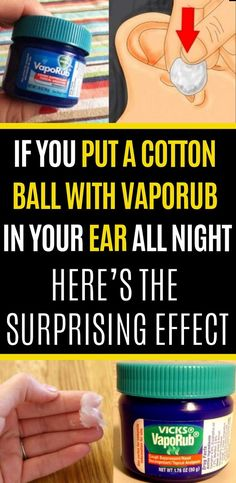 If You Put A Cotton Ball With VapoRub In Your Ear All Night, Here's The Surprising Effect.