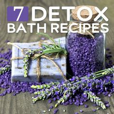 My favorite 7 natural detox bath recipes  and explanations of benefits of each kind. #detox #healthy