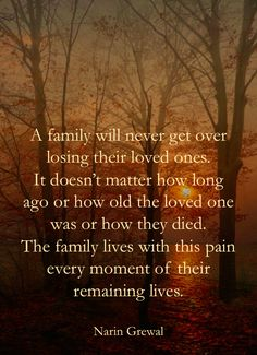 A family will never get over ...