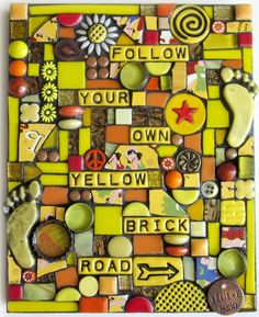 FOLLOW YOUR OWN YELLOW BRICK ROAD.  mixed media mosaic handmade stained glass polymer clay art assemblage by shawn dubois
