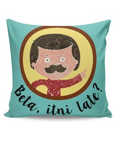 Beta Itni Late? Quirky | Father's Day Cushion Cover