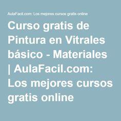 Curso gratis de Pintura en Vitrales básico - Materiales   AulaFacil.com: Los mejores cursos gratis online
