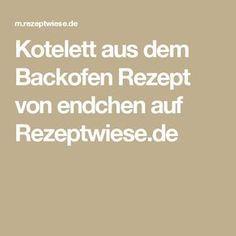 Kotelett aus dem Backofen Rezept von endchen auf Rezeptwiese.de