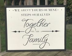 We Arent Yours or Mine / Together We Are Family / Framed Wood Sign / Blended Family Sign / Large Sofa Sign / Large Farmhouse Family Sign Home Decor Signs, Diy Signs, Wall Signs, Diy Home Decor, We Are Family, Home And Family, Blended Family Pictures, Family Engagement, Before Wedding