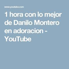 1 hora con lo mejor de Danilo Montero en adoracion - YouTube