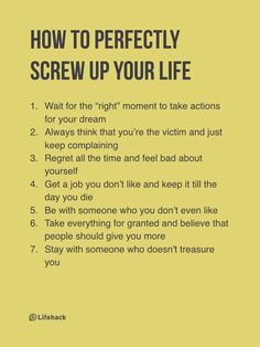 7 Ways That Will Totally Screw Up Your Life