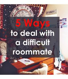 5 Ways to Deal with a Difficult Roommate