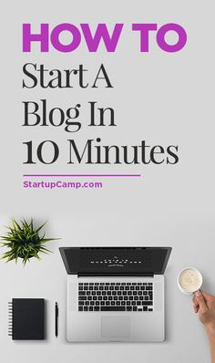 How to Start a Blog in TEN MINUTES!
