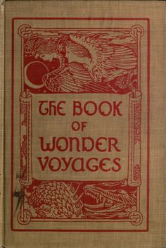 'The book of wonder voyages' ed. by Joseph Jacobs. G. P. Putnam's sons; New York and London, 1919