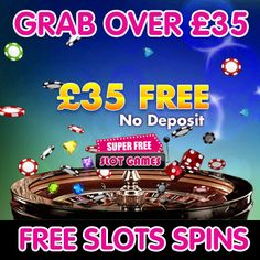 Grab over £35 Free Slots Spin from Super Free Slot Games!   http://www.superfreeslotgames.com/pinterest