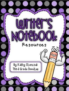 Everything you need for your writer's notebooks.  Includes great resources for writer's workshop lessons.$