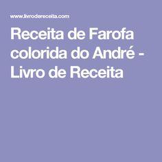 Receita de Farofa colorida do André - Livro de Receita