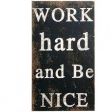 Subway Sign: Work Hard And Be Nice, from Antique Farm House.    $26.00 @ http://www.antiquefarmhouse.com/current-sale-events/retro.html
