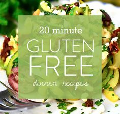 Don't spend more time in the kitchen then you have to! Get a hot and healthy meal on the table quickly with any of these 20 minute gluten-free recipes.