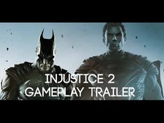 Injustice 2 Gameplay Trailer - E3 2016 (PS4/Xbox One) 1080p 60fps - YouTube