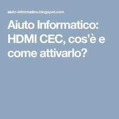 Aiuto Informatico: HDMI CEC, cos'è e come attivarlo?