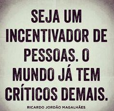 Mas... sempre será mais fácil criticar.
