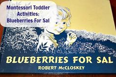 Blueberries for Sal is a perfect unit theme for Montessori inspired preschool fun. Pre K Activities, Hands On Activities, Summer Activities, Blueberries For Sal, Berry Picking, Montessori Practical Life, Five In A Row, Montessori Toddler, Hands On Learning