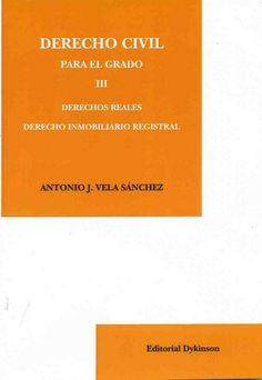 https://flic.kr/p/zv3uxH | Derecho civil para el grado III. Derechos reales. Derecho inmobiliario registral / Antonio J. Vela Sánchez, 2015 | encore.fama.us.es/iii/encore/record/C__Rb2686228?lang=spi