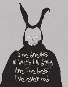 The Dreams In Which I'm Dying Are The Best I've Ever Had. - Love Mad World - Love Donnie Darko