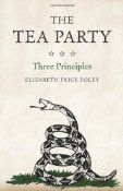 The Tea Party – Three Principles is an interesting and well-written book. It is not a paean to the Tea Party intended to fortify members of the faithful. Rather it is an intellectual examination of the principles behind the movement.