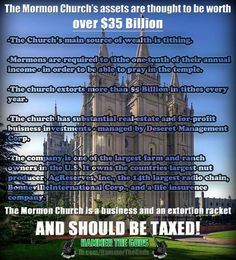 The mormon church is a corporation and should be taxed as such. Thankfully I'm an ex-mormon.