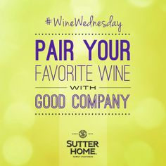 Pair your favorite wine with your favorite friends to celebrate #WineWednesday!